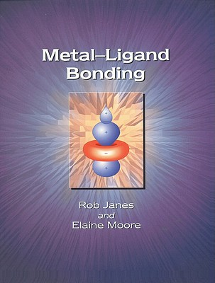 Metal-ligand Bonding By Moore, E. A.