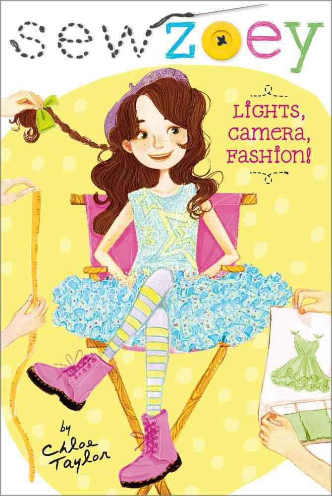 Lights, Camera, Fashion! By Taylor, Chloe/ Zhang, Nancy (ILT)