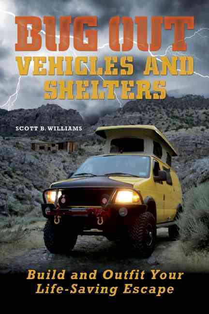 Bug Out Vehicles and Shelters By Williams, Scott B.